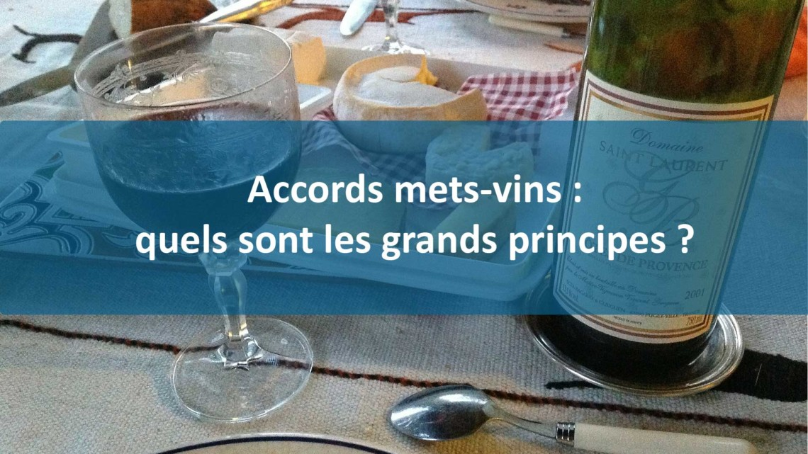 Accords mets-vins : quels sont les grands principes ?